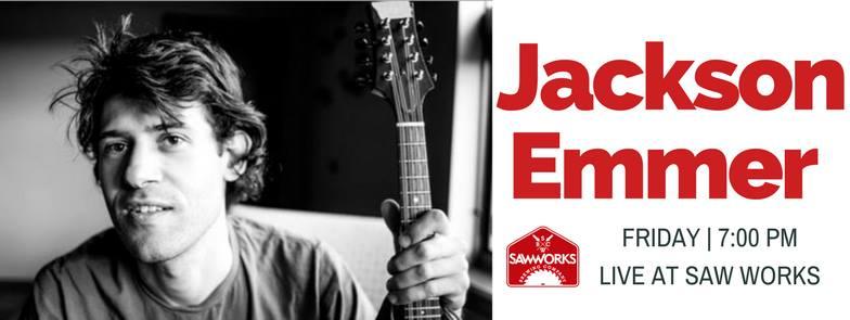 jackson emmer live at sawworks